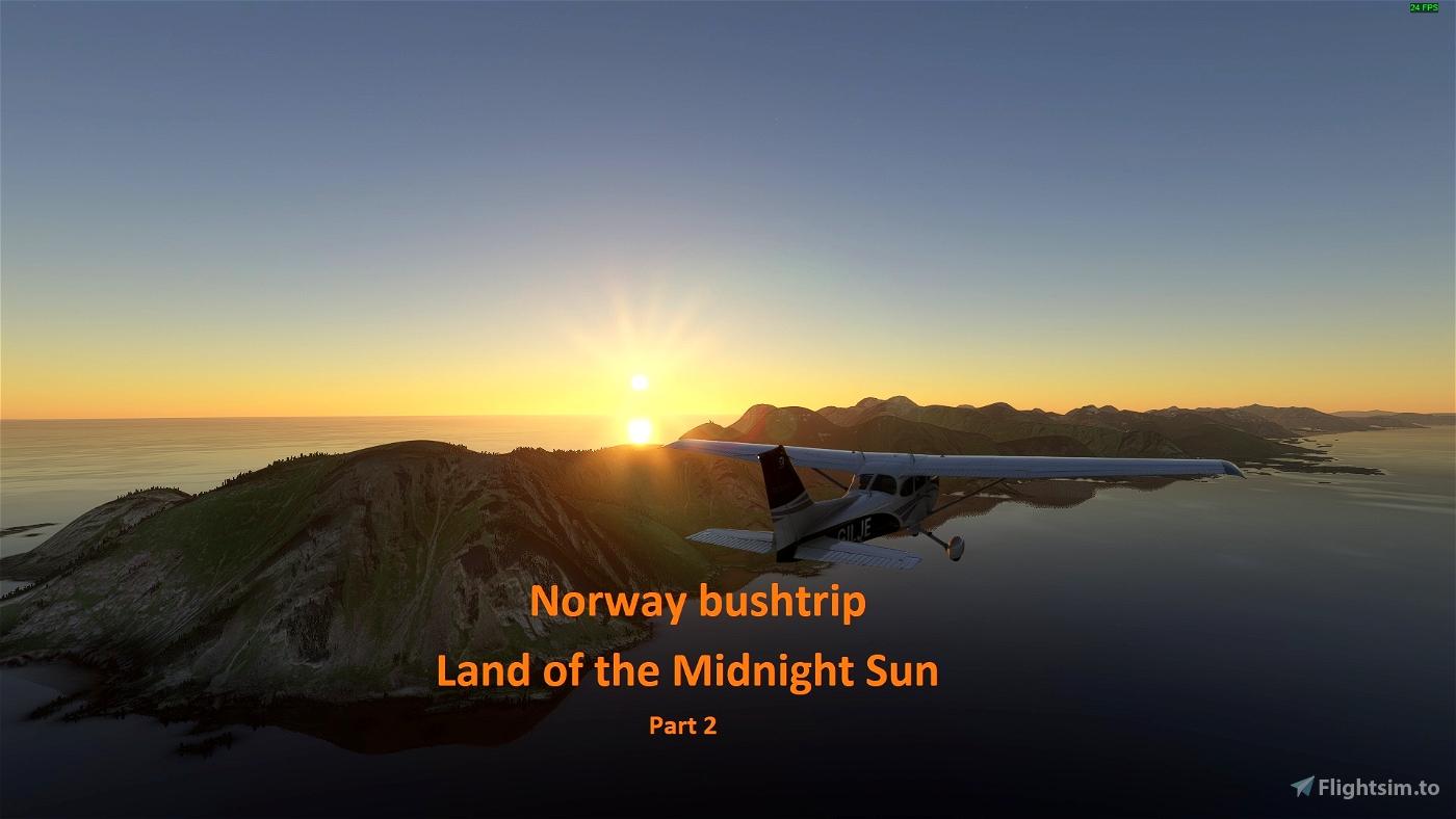 Land of the Midnight Sun - Norway - part 2 Flight Simulator 2020