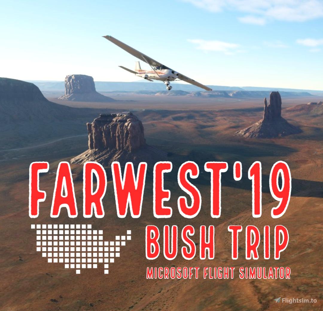 Farwest 2019 Bush Trip Flight Simulator 2020