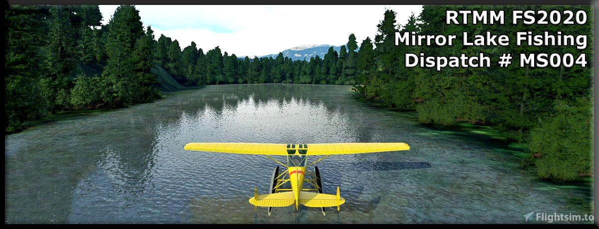 RTMM Dispatch MS004 - Mirror Lake Fishing